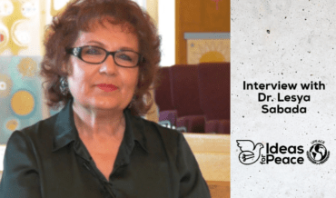Ideas from Peace from Dr. Lesya Sabada